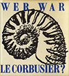 click to enlarge: Besset, Maurice Wer war Le Corbusier?