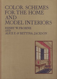 Frohne, Henry W. / et al - Color Schemes for the Home and Model Interiors.