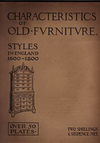 click to enlarge: Benn, H.P. / Baldock, W.C. Characteristics of Old Furniture Styles in England 1600-1800.