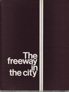 click to enlarge: Rapuano, Michael / et al The freeway in the city. Principles of planning and design.