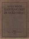 click to enlarge: Koch, Hugo Gartenkunst im St�dtebau.