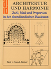 click to enlarge: Naredi-Rainer, Paul v. Architektur und Harmonie. Zahl, Mass and Proportion in der abendl�ndischen Baukunst.