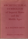 click to enlarge: Baldwin Smith, E. Architectural Symbolism of Imperial Rome and the Middle Ages.