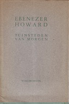 click to enlarge: Wieger Bruin Ebenezer Howard. Tuinsteden van Morgen.