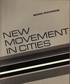 click to enlarge: Richards, Brian New Movement in Cities.