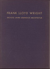 click to enlarge: Moser, Werner M. Frank Lloyd Wright. Sechzig Jahre lebendige Architektur. Sixty years of living architecture.