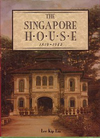 click to enlarge: Lin, Lee Kip The Singapore House 1819 - 1942.