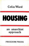 click to enlarge: Ward, Colin Housing: an anarchist approach.