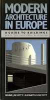 click to enlarge: Witt, Denis J. de / Witt, Elizabeth R. de Modern Architecture in Europe. A guide to buildings since the Industrial Revolution.