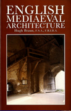 click to enlarge: Braun, Hugh English Mediaeval Architecture.