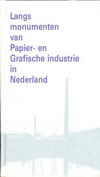 click to enlarge: Nijhoff,  P. Langs monumenten van Papier- en Grafische industrie in Nederland.