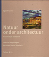 click to enlarge: Koster, Egbert Natuur onder Architectuur/Architecture for Nature. IBN-DLO Wageningen.