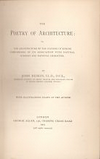 click to enlarge: Ruskin, John The poetry of architecture. The architecture of the nations of europe considered in its association with natural scenery and national character.