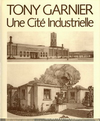 click to enlarge: Garnier, Tony Une Cit� Industrielle.