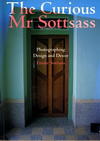 click to enlarge: Sottsass, Ettore The Curious Mr Sottsass. Photographing Design and Desire.