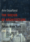 click to enlarge: Graafland, Arie The Socius of Architecture. Amsterdam, Tokyo, New York.