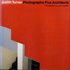 click to enlarge: Hejduk, John (introduction) / Turner, Judith (photography) Judith Turner Photographs Five Architects.