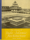 click to enlarge: Terry, John The Charm of Indo-Islamic Architecture. An introduction to the Northern Phase.