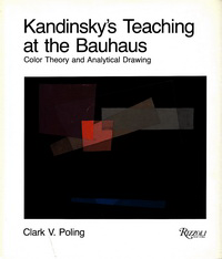 Poling, Clark V. - Kandinsky's Teaching at the Bauhaus. Color Theory and Analytical Drawing.