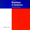 click to enlarge: Wingler, Hans M. Bauhaus in America. Resonanz und Weiterentwicklung. Repercussion and Further Development.