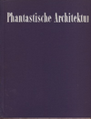 click to enlarge: Conrads, Ulrich / Sperlich, Hans G. Phantastische Architektur.