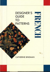 click to enlarge: Bindman, Catherine Designer's Guide to French Patterns.