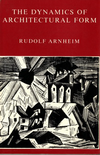 click to enlarge: Arnheim, Rudolf The Dynamics of Architectural Form.