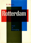click to enlarge: Blijstra, R. Rotterdam Stad in Beweging.