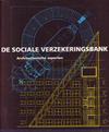 click to enlarge: Bonnema, A. / Mens, Robert De sociale verzekeringsbank. Architectonische aspecten.