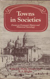 click to enlarge: Abrams, Philip / Wrigley, E. A. Towns in Societies. Essays in Economic History and Historical Sociology.