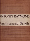 click to enlarge: Raymond, Antonin Architectural Details 1938.