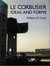 click to enlarge: Curtis, William J. R. Le Corbusier: Ideas and Forms.