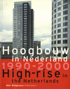 click to enlarge: Koster, Egbert / Oeffelt, Theo van / (editors) Hoogbouw in Nederland 1990 - 2000. High-rise in the Netherlands.