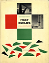 click to enlarge: Kidder Smith, G.E. / Rogers, Ernesto N. (preface Italy builds. L'Italia Costruisce. Its modern architecture and native inheritance.