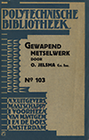 click to enlarge: Jelsma, O. Gewapend Metselwerk.