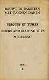 click to enlarge: N.N. Bouwt in Baksteen met Pannen Daken. Briques et Tuiles. Bricks and Roofing Tiles. Ziegelbau.