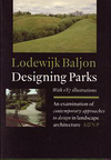 click to enlarge: Baljon, Lodewijk Designing Parks. An examination of contemporary approaches to design in landscape architecture, based on a comparative design analysis of entries for the Concours International: Parc de la Villette, Paris 1982-3.