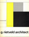click to enlarge: Bertheux, Wil / Oorthuys, Gerrit G. Rietveld architect.