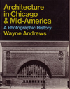 click to enlarge: Andrews, Wayne Architecture in Chicago and Mid - America. A photographic history.